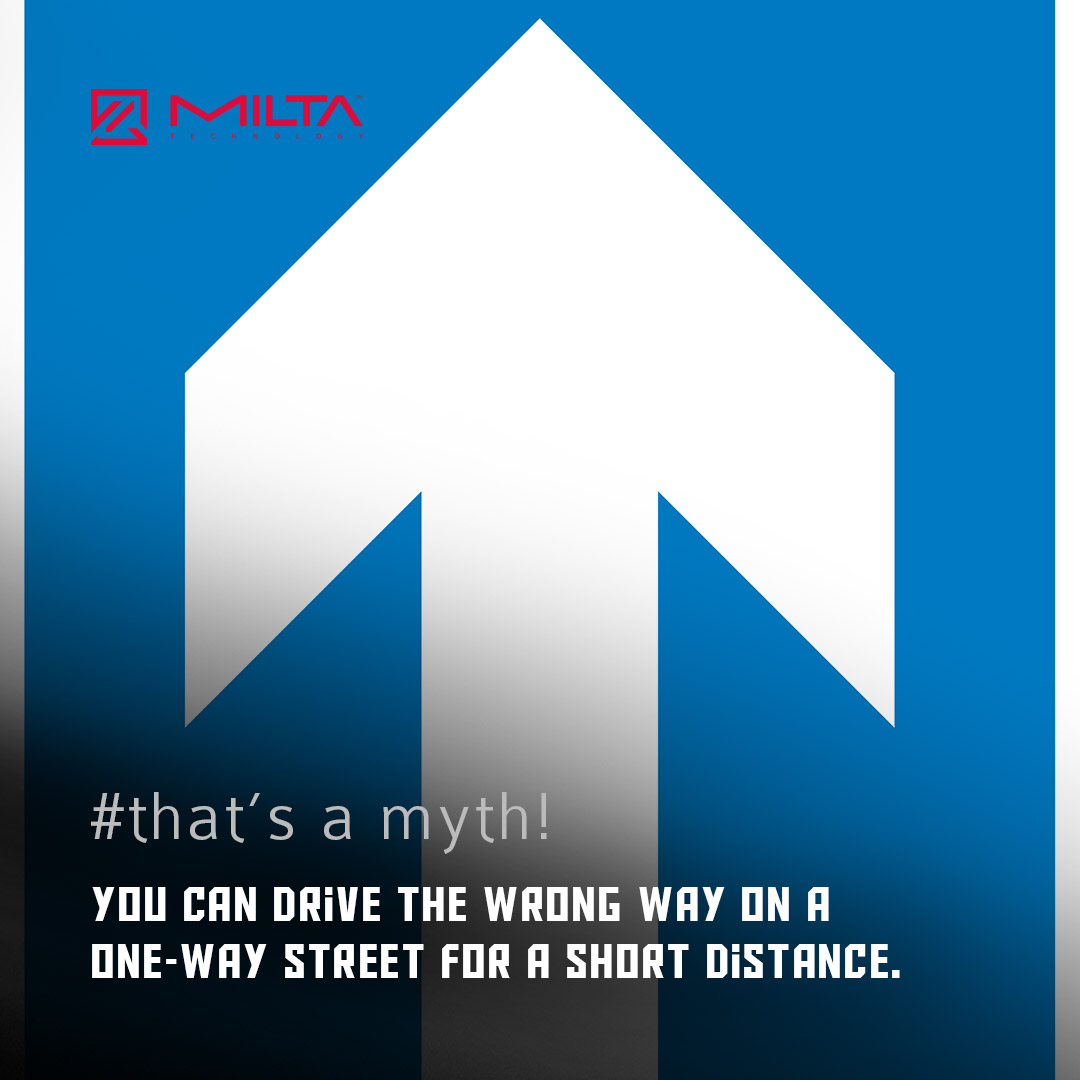 You can Drive The Wrong Way on a One-Way Street for a Short Distance. MILTA Technology