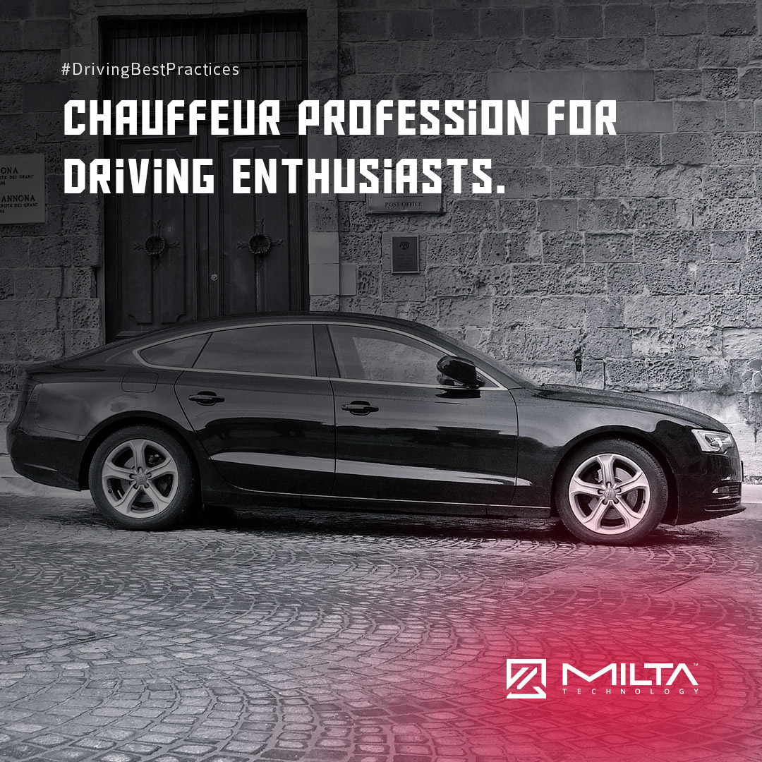 Chauffeur Profession for Driving Enthusiasts MILTA Technology