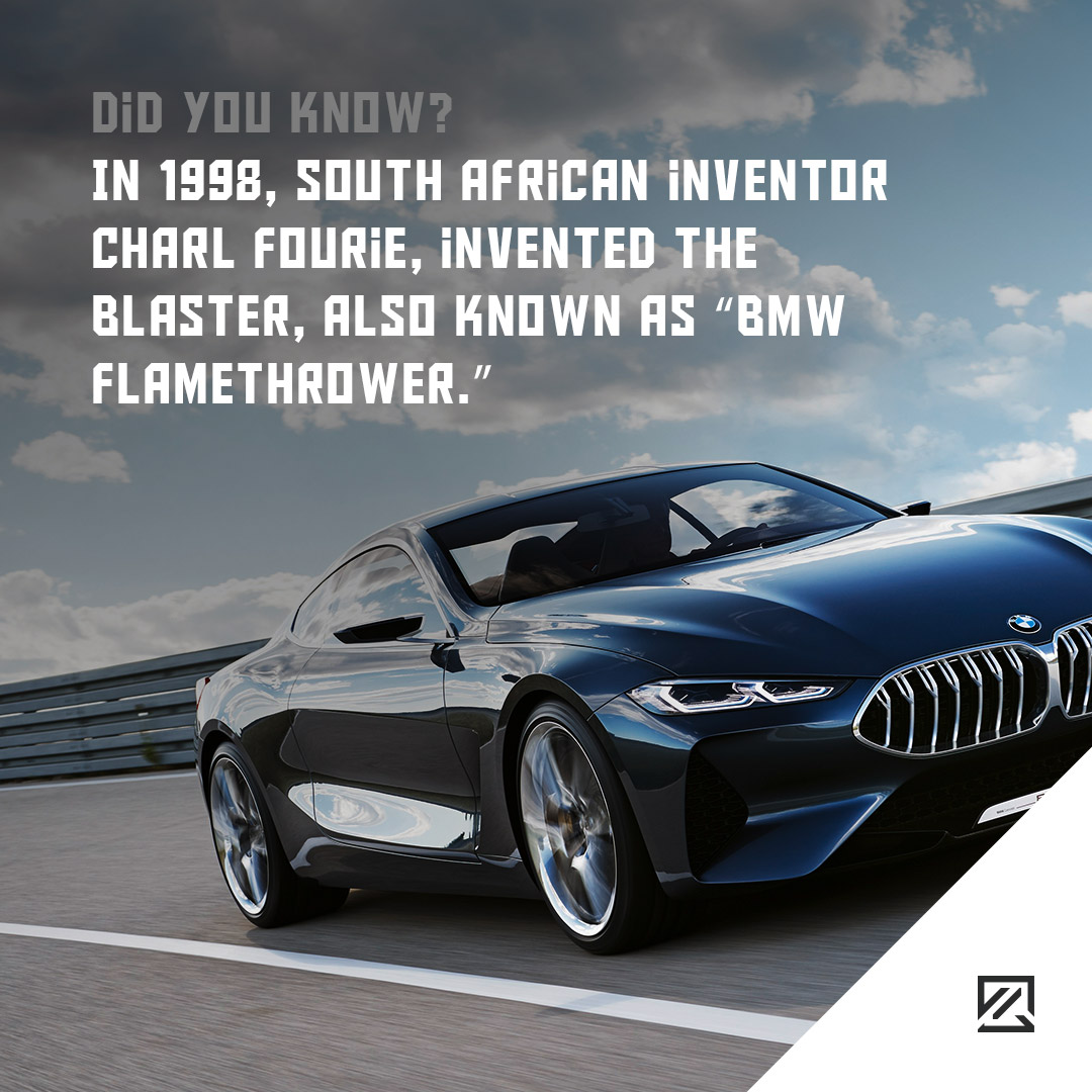 """In 1998, South African inventor Charl Fourie, invented The Blaster, also known as """"BMW Flamethrower"""" MILTA Technology"""