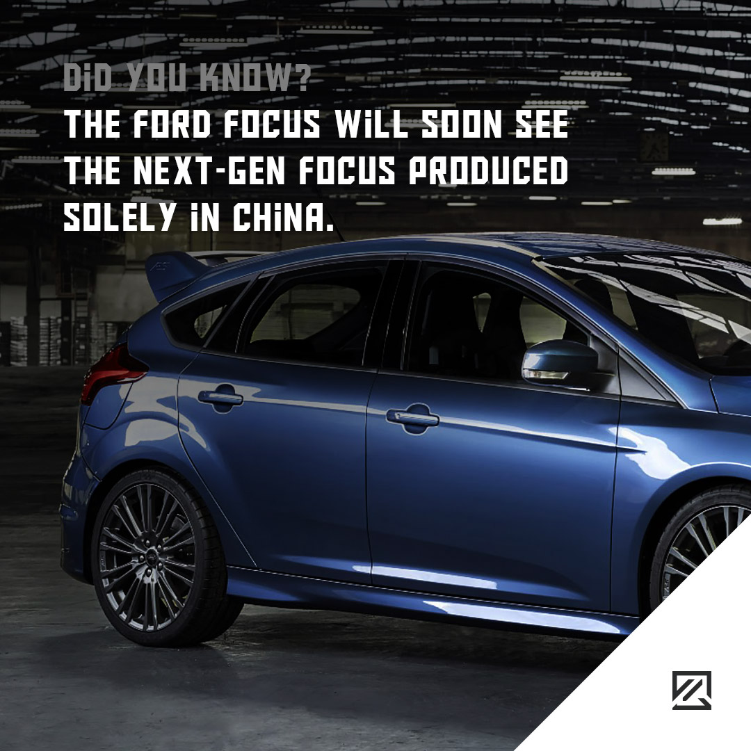 The Ford Focus will soon see the next-gen Focus produced solely in China MILTA Technology