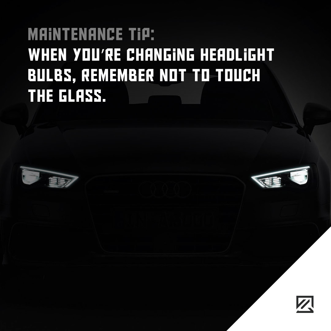 When you're changing headlight bulbs, remember not to touch the glass MILTA Technology