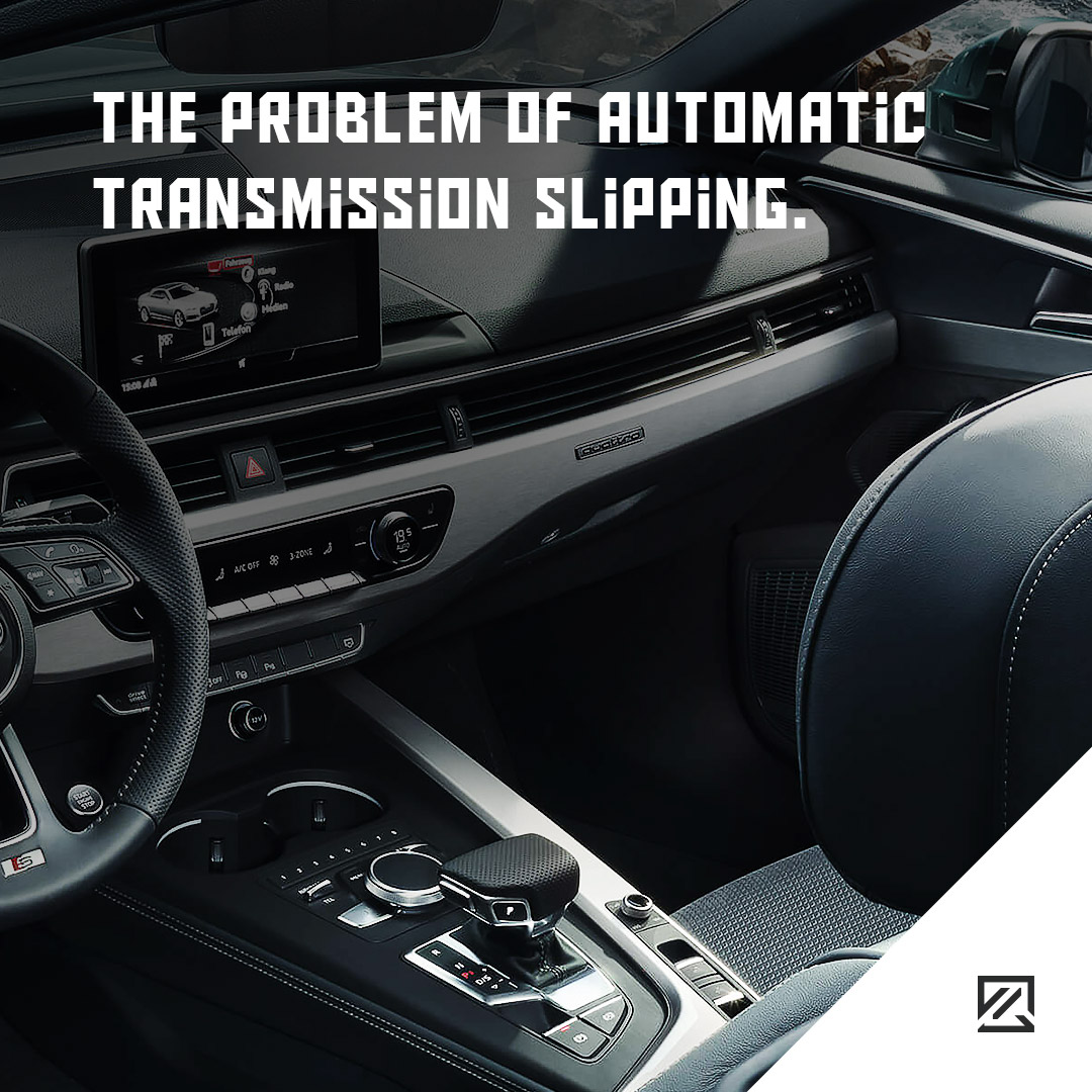 The Problem of Automatic Transmission Slipping MILTA Technology