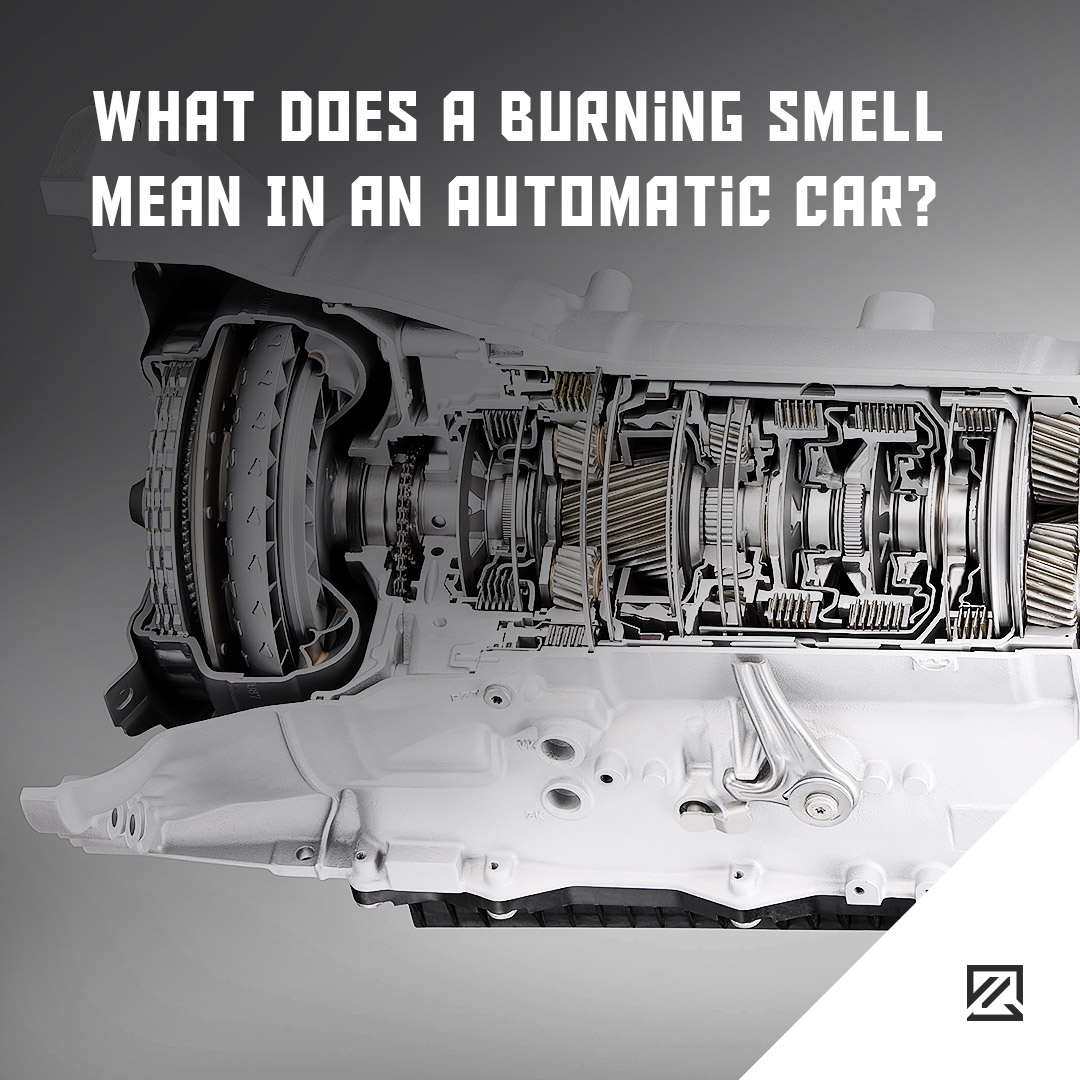 What Does A Burning Smell Mean In An Automatic Car? – MILTA