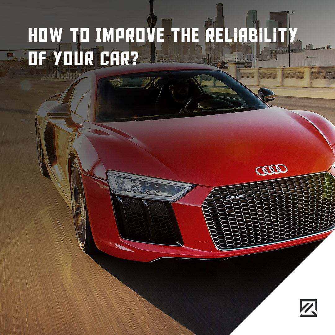 How To Improve The Reliability Of Your Car MILTA Technology