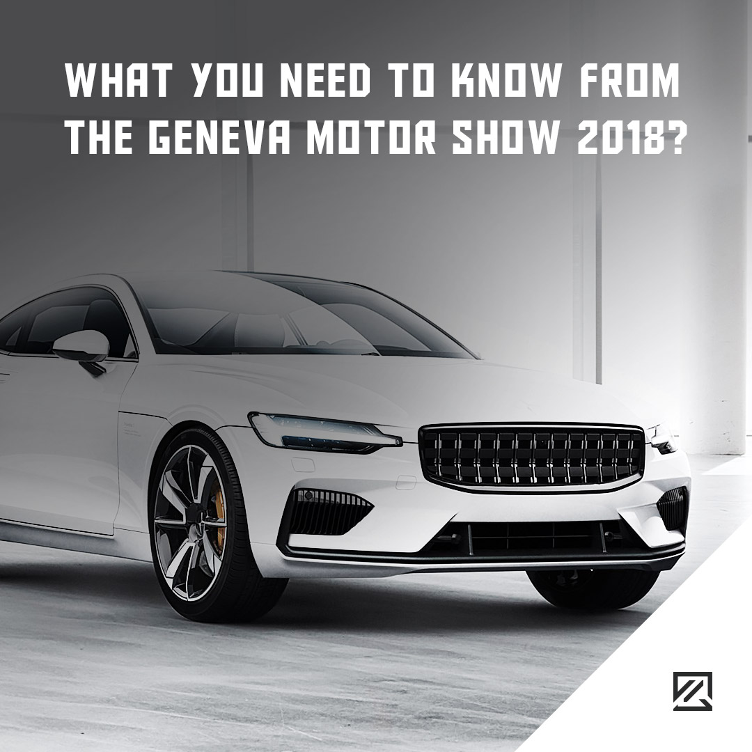 What You Need To Know From The Geneva Motor Show 2018 MILTA Technology