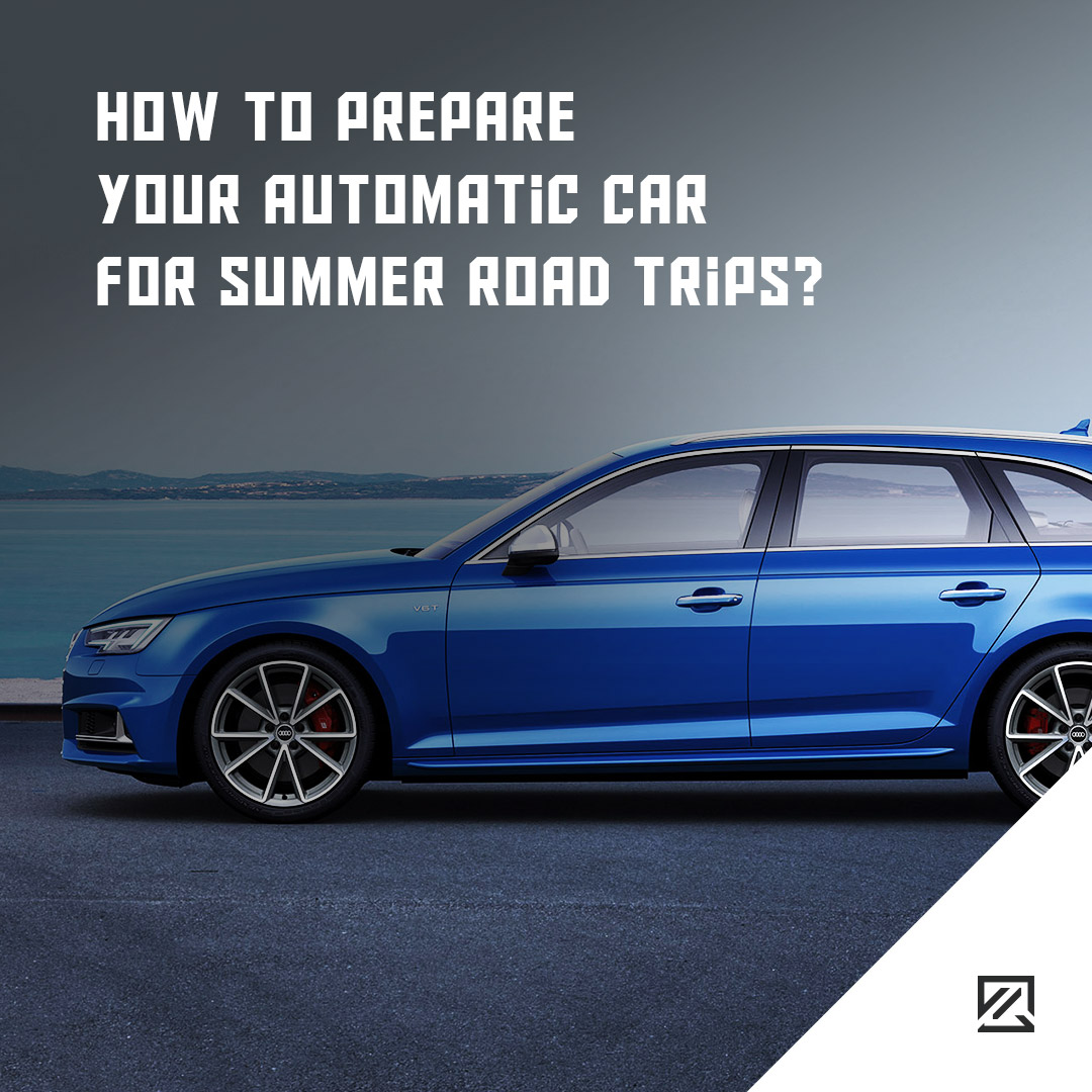 How To Prepare Your Automatic Car For Summer Road Trips MILTA Technology