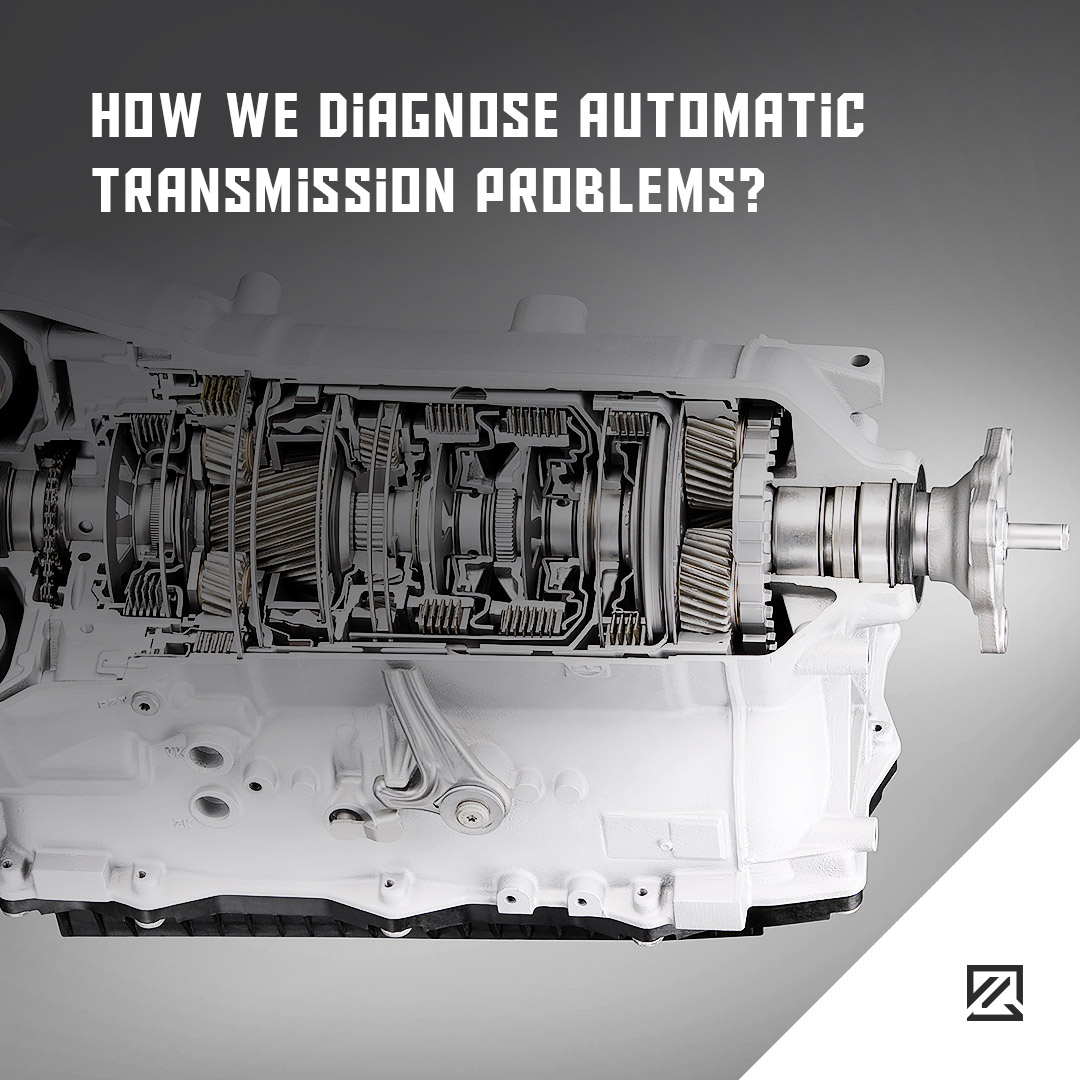 Transmission Problem: How We Diagnose Automatic Transmission Problems