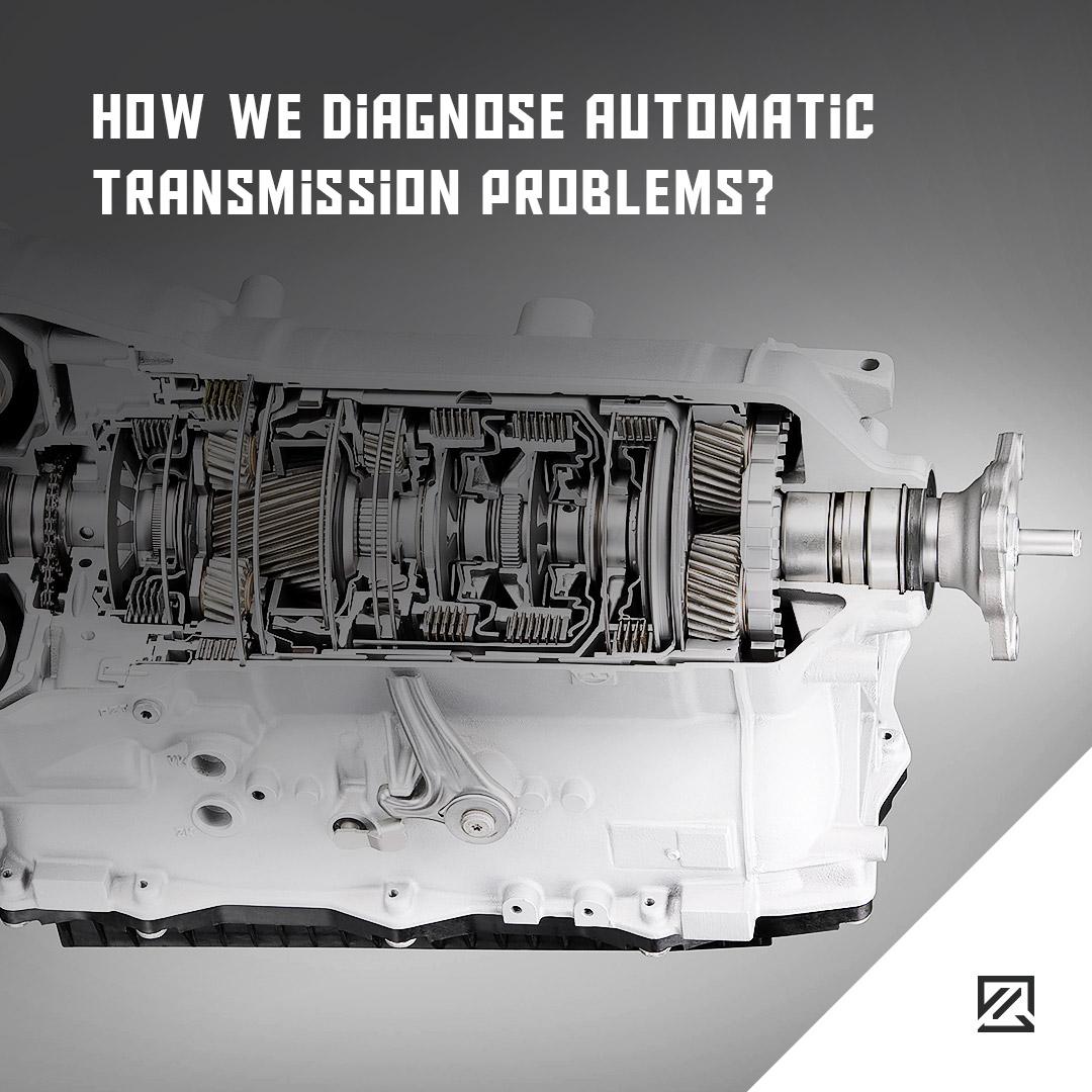 How We Diagnose Automatic Transmission Problems MILTA Technology