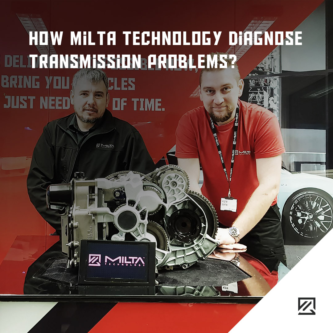 How Milta Technology Diagnose Transmission Problems MILTA Technology