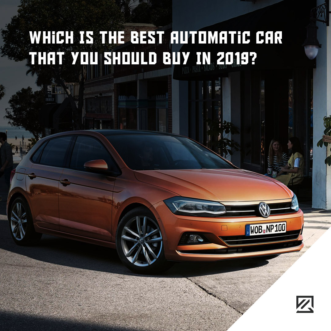 Which Is The Best Automatic Car That You Should Buy In 2019? MILTA Technology