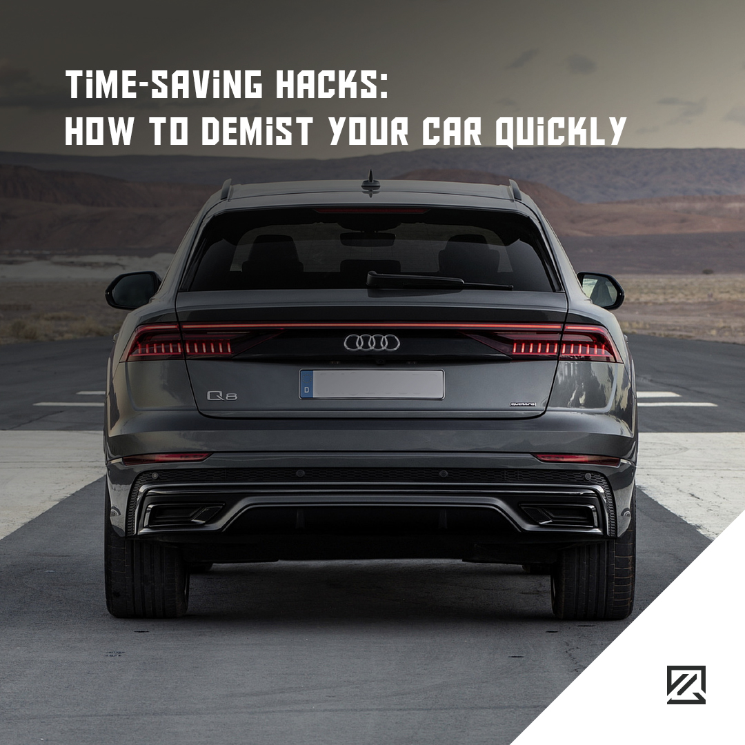 Time-Saving Hacks: How To Demist Your Car Quickly MILTA Technology