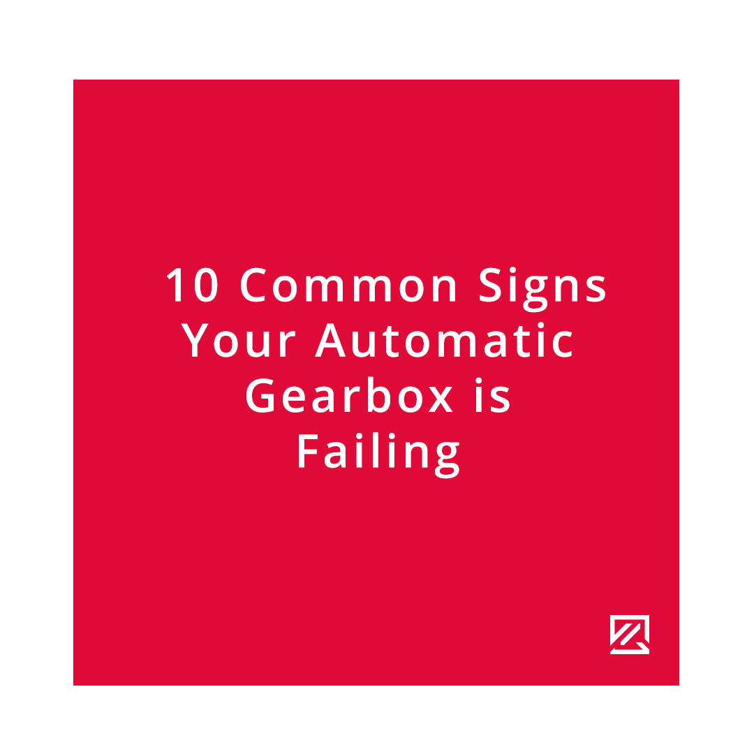 10 Common Signs Your Automatic Gearbox is Failing MILTA Technology