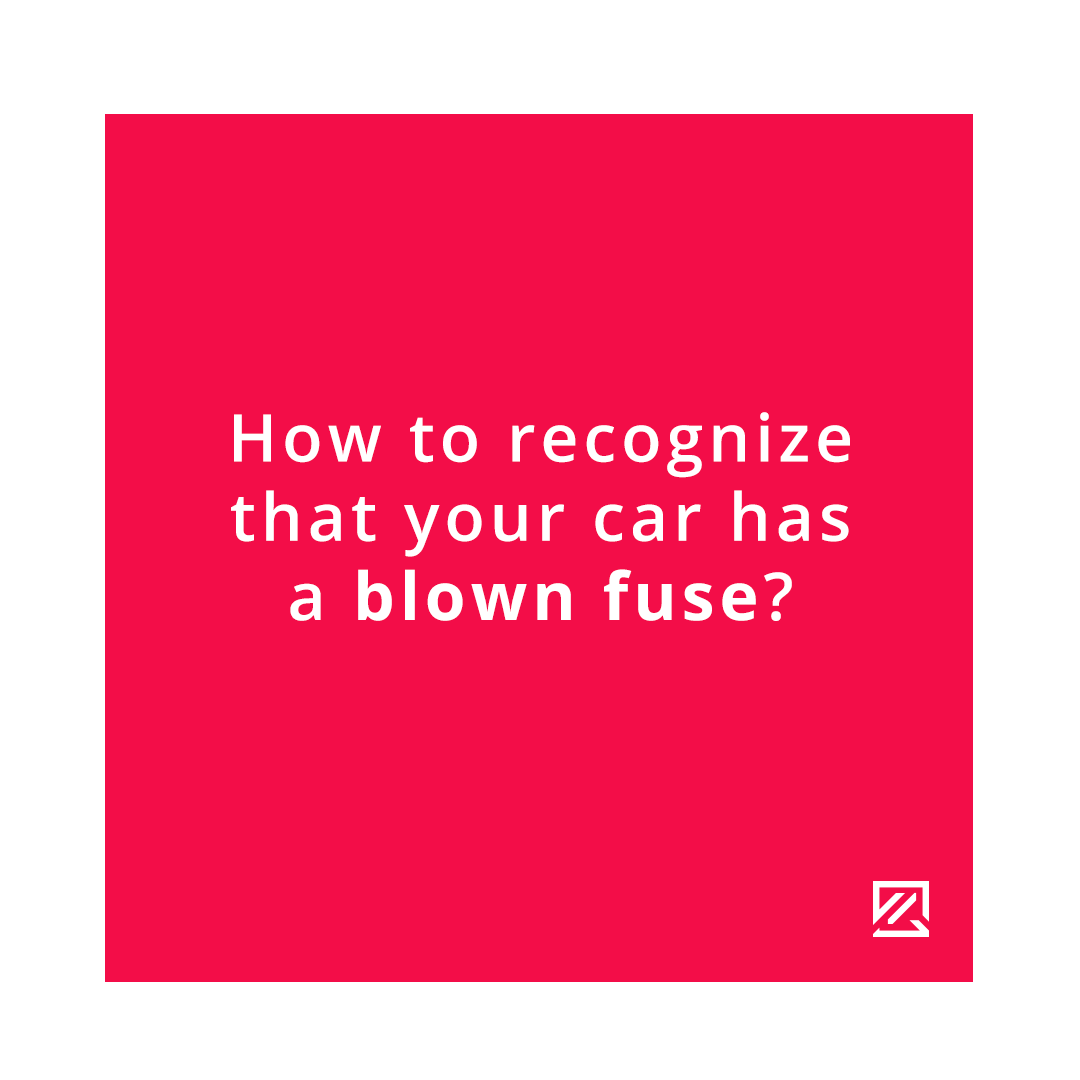 How to Recognise That Your Car Has Blown a Fuse MILTA Technology