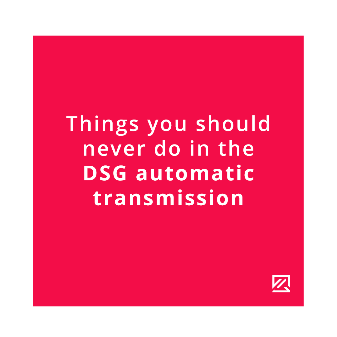 Things You Should Never Do With The DSG Automatic Gearbox MILTA Technology