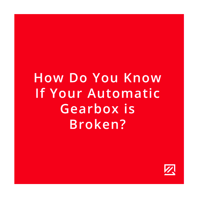 How Do You Know If Your Automatic Gearbox is Broken? MILTA Technology